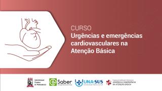 Urgências e emergências cardiovasculares na Atenção Básica
