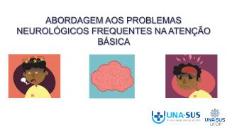 Atenção aos problemas neurológicos frequentes na Atenção Básica
