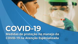 Medidas de proteção no manejo da COVID-19 na Atenção Especializada