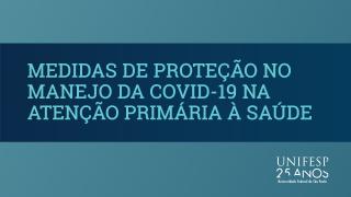 Medidas de proteção no manejo da COVID-19 na Atenção Primária à Saúde