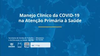 Manejo Clínico da COVID-19 na Atenção Primária à Saúde